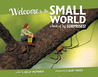 Welcome to the Small World: A Book of Big Surprises!