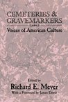 Cemeteries and Gravemarkers by Richard Meyer