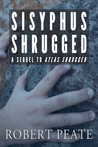 Sisyphus Shrugged by Robert Peate
