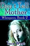 Don't Tell Mother (Whispers, #2)