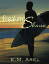 Breaking Shaun (Breaking Free, #2)
