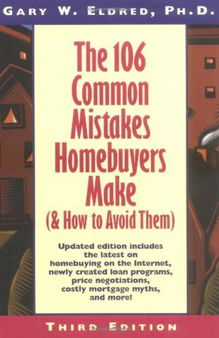 The 106 Common Mistakes Homebuyers Make by Gary W. Eldred