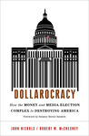 Dollarocracy: How the Money and Media Election Complex is Destroying America
