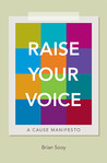 Raise Your Voice: A Cause Manifesto