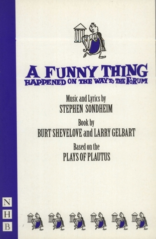 A Funny Thing Happened on the Way to the Forum by Stephen Sondheim