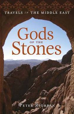 Gods of the Stones: Travels in the Middle East