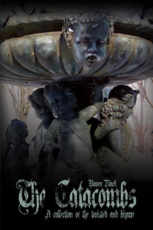 The Catacombs: Tales of the Bizarre and Twisted