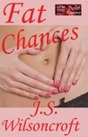 Fat Chances by J.S. Wilsoncroft