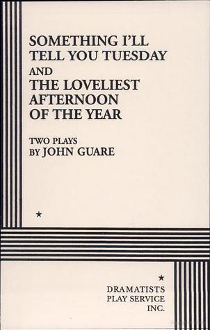 Something I'll Tell You Tuesday & The Loveliest Afternoon of ... by John Guare