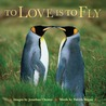 To Love Is to Fly
