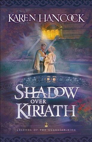 Shadow Over Kiriath (Legends of the Guardian-King #3)
