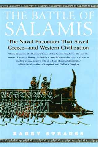 The Battle of Salamis: The Naval Encounter That Saved Greece-and Western Civilization