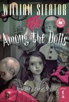 Among the Dolls by William Sleator