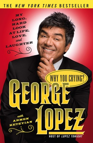 Why You Crying? by George Lopez