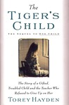 Tiger's Child: The Story of a Gifted, Troubled Child and the Teacher
