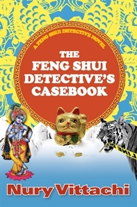 The Feng Shui Detective's Casebook by Nury Vittachi