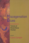 Miscegenation Blues: Voices of Mixed Race Women