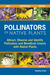 Pollinators of Native Plants: Attract, Observe and Identify Pollinators and Beneficial Insects with Native Plants