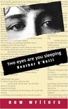 Two Eyes Are You Sleeping (New Writers)