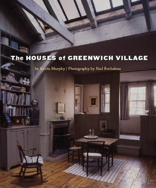 The Houses of Greenwich Village by Kevin D. Murphy