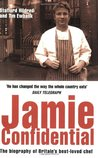 Jamie Confidential: The Biography of Britain's Best-Loved Chef