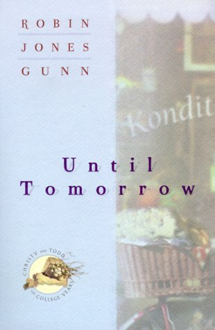 Until Tomorrow by Robin Jones Gunn