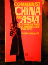 Communist China and Asia: A Challenge to American Policy