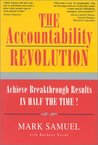 The Accountability Revolution: Achieve Breakthrough Results in Half the Time