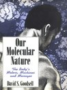 Our Molecular Nature: The Body S Motors, Machines and Messages