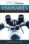 Visionaries: People and Ideas to Change Your Life