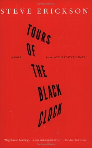 Tours of the Black Clock by Steve Erickson