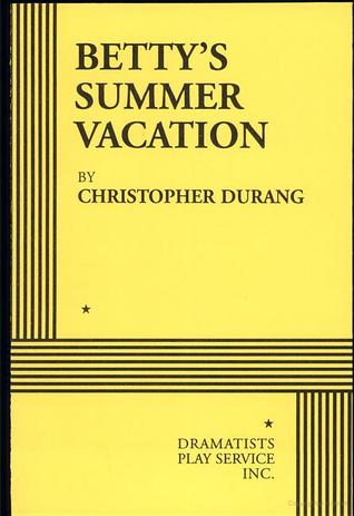 Betty's Summer Vacation - Acting Edition by Christopher Durang