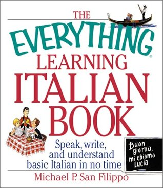 The Everything Learning Italian by Michael P. San Filippo