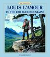 To the Far Blue Mountains (The Sacketts book 2)