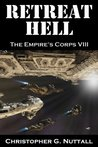 Retreat Hell  (The Empire's Corp's, #8)