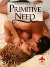 Primitive Need (Primitive, #2)