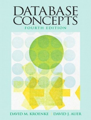 Database Concepts (4th Edition) Fourth (4th) Edition By David M. Kroenke, David Auer