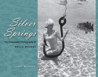 Silver Springs: The Underwater Photography of Bruce Mozert