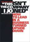 """""""This Isn't the Company I Joined"""": How to Lead in a Business Turned Upside Down"""
