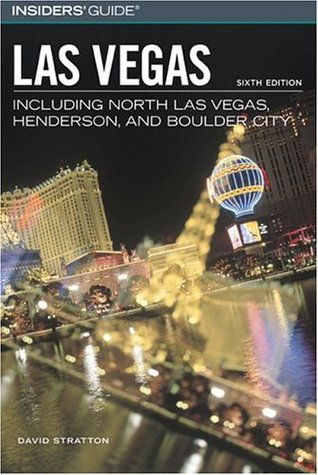 Insiders' Guide to Las Vegas, 6th: Including North Las Vegas, Henderson, and Boulder City