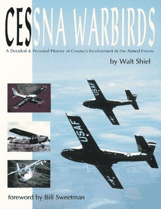 Cessna Warbirds: A Detailed & Personal History of Cessna's Involvement in the Armed Forces