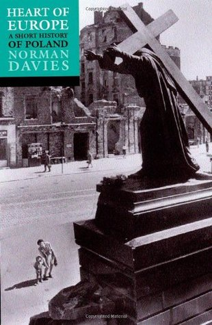 Heart of Europe by Norman Davies