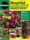 Beautiful Gardens Made Easy: Simple Techniques to Make Your Home Sensational (Miracle Gro)