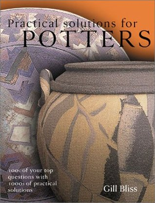 Practical Solutions for Potters: 465 Questions with Thousands of Practical Solutions