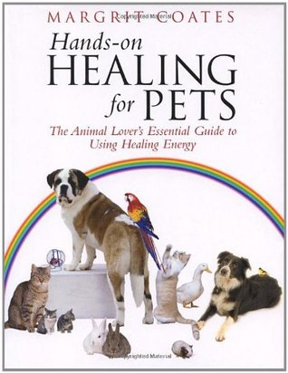 Hands-On Healing for Pets: The Animal Lover's Essential Guide to Using Healing Energy