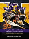The Glory of Washington : The People and Events That Shaped the Husky Athletic Tradition