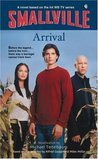 Arrival (Smallville Series for Young Adults, #1)