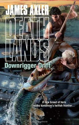 Downrigger Drift (Deathlands #96)