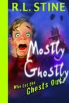 Who Let the Ghosts Out? (Mostly Ghostly, #1)