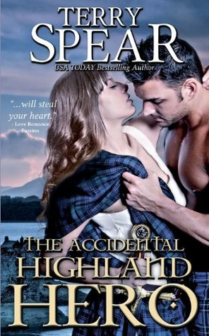 The Accidental Highland Hero by Terry Spear